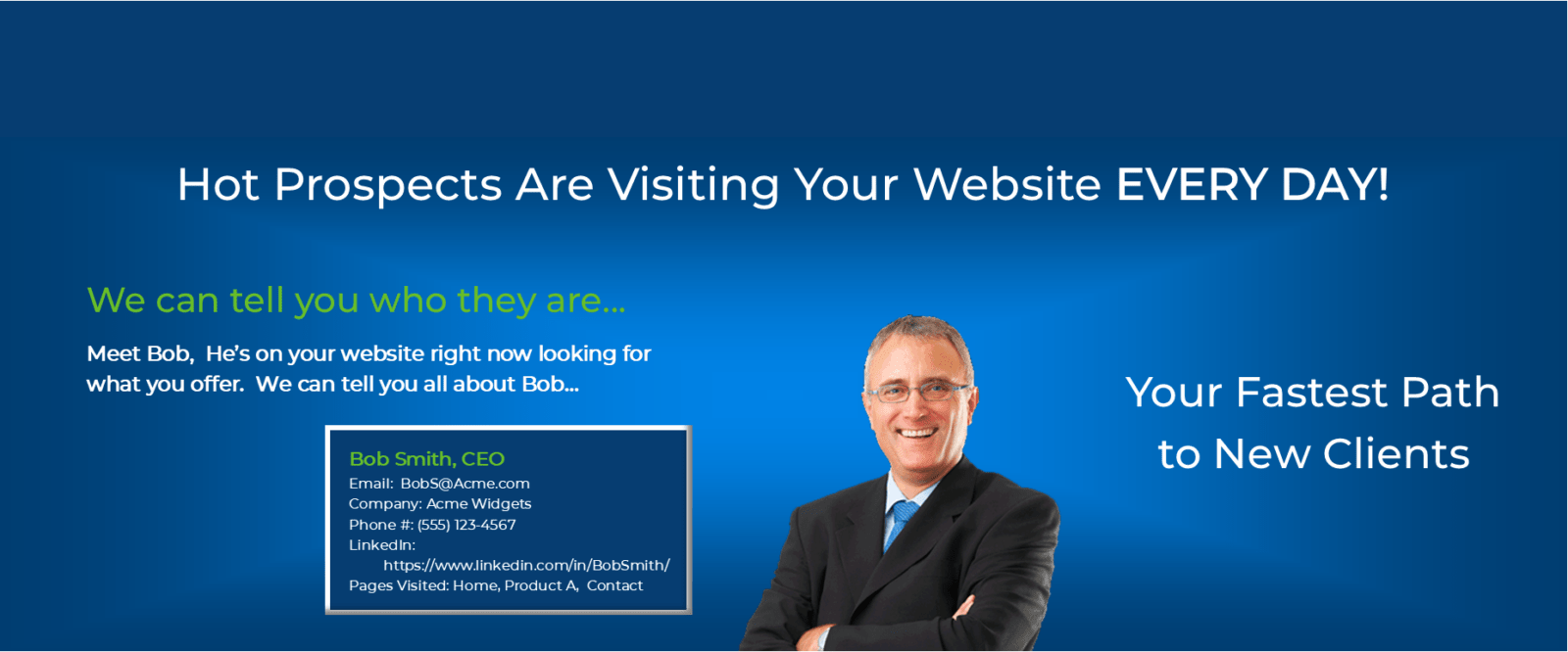 Hot Prospects are visiting your website every day! We can tell you who they are... Visitor InSites Your Fastest Path To New Clients.